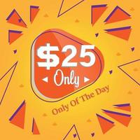 twenty five Dollars only deal of the day promotion banner or poster vector