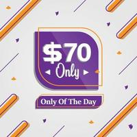 seventy Dollars only deal of the day promotion advertising banner vector