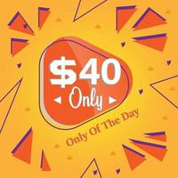 forty Dollars only deal of the day promotion banner or poster vector