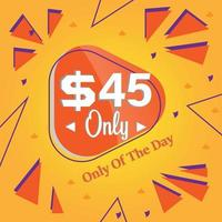 forty five Dollars only deal of the day promotion banner or poster vector
