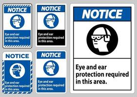 Notice Sign Eye And Ear Protection Required In This Area vector