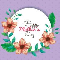 happy mother day card and circular frame with flowers decoration vector