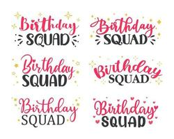 Hand drawn birthday squad calligraphy for women party decoration Friendship quotes vector