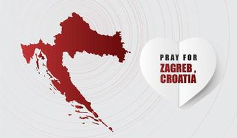 Pray for zagreb croatia Message with Map on Gray background design for Support and help to people charity donate after Earthquake and Virus Attack vector illustration