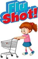 Flu Shot font in cartoon style with a girl standing by shopping cart isolated vector