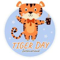 International Tiger Day. Cute tiger with a bow on and a cup in his paw vector