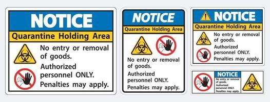 Notice Quarantine Holding Area Sign Isolate On White Background,Vector Illustration EPS.10 vector