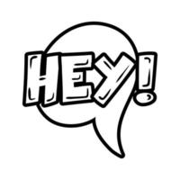 speech bubble with expresion hey word pop art line style vector