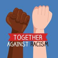 together against racism, with hands in fist, black lives matter concept vector