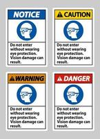 Do Not Enter Without Wearing Eye Protection,Vision Damage Can Result vector