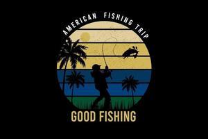 american fishing trip good fishing color orange,yellow and green vector