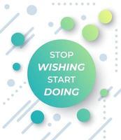 motivation quotes, stop wishing start doing, trendy vector poster design