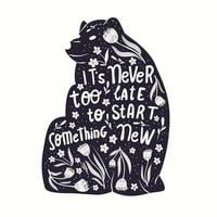 Animal and hand lettering illustration. It's never too late to start something new words. Monochrome bear silhouette, floral decoration and motivational quote. Flat vector illustration.