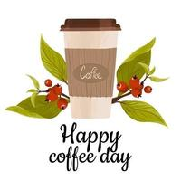 Happy coffee day greeting card. Hand drawn vector illustration of a paper cup of coffee and a branch of red berries with green leaves