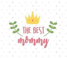 feliz dia de la madre, la mejor decoracion de ramas de mami vector