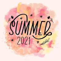 Summer 2021 lettering calligraphy card. Vector greeting illustration. Black text with elements on watercolor background