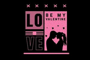 love be my valentine color pink and black vector