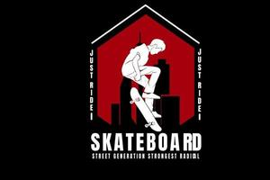 just ride skateboard  street generation strongest radical color white and red vector