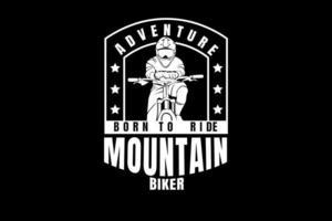 adventure born to ride mountain biker color white vector