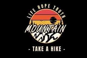 life hope truth mountain take a hike color orange and cream vector