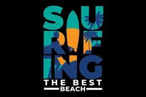 T-shirt vintage retro style surfing the best beach vector