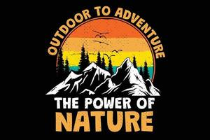 T-shirt outdoor to adventure, the power of nature retro vintage style vector