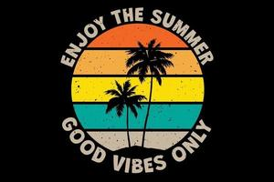 T-shirt enjoy the summer good vibes only retro vintage style vector