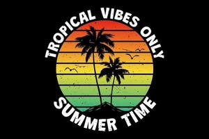 T-shirt tropical vibes only summer time island sunset sky retro vintage style vector