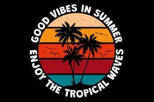T-shirt good vibes in summer, enjoy the tropical waves sunset retro vintage style vector
