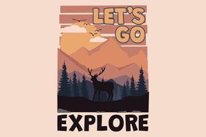 T-shirt let's go explore deer nature landscape sunset retro vintage style vector