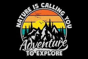 T-shirt mountain nature is calling you to explore adventure typography retro vintage style vector