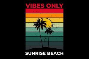T-shirt vibes only sunrise beach retro design vector