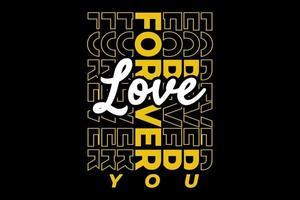 T-shirt typography forever love vintage design vector