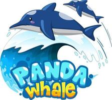 Dolphins cartoon character with Panda Whale font banner isolated vector