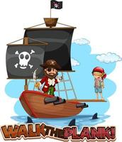 Walk the plank font banner with pirate cartoon character with pirate ship vector