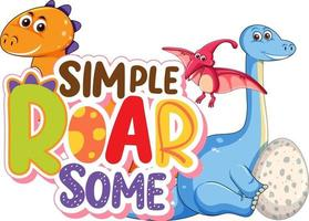 Cute dinosaurs cartoon character with font design for word Simple Roar Some vector