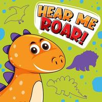 Cute dinosaur character with font design for word Hear Me Roar vector