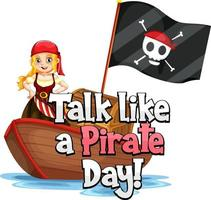 Talk like a pirate day font with a pirate girl on the ship isolated vector