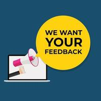 We Want Your Feedback Background. Hand with Megaphone and Speech Bubble Vector Illustration