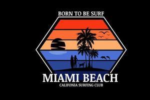 nacido para ser surf miami beach california club de surf color naranja y azul vector