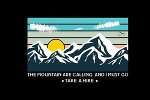 .the mountain are calling and i must go color green cream and orange vector
