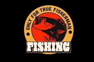 solo es cierto para el pescador pesca silueta diseño retro estilo vintage vector