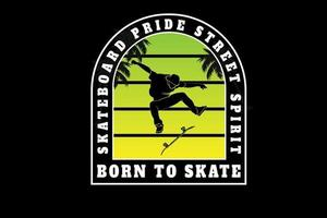skateboard ride street spirit born to skate color green and gradient vector