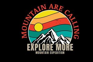 mountain are calling  explore more mountain expedition color yellow orange and green vector