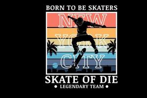born to be skater new york city color orange yellow and blue vector