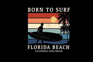 nacido para surfear playa florida color naranja crema y verde vector