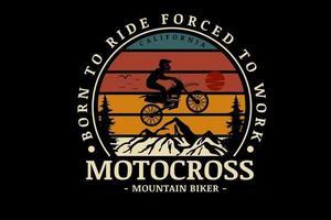 nacido para montar obligado a trabajar motocross ciclista de montaña color verde naranja y amarillo vector