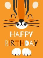 Happy birthday greeting card with cute tiger face on orange background. Cartoon vector illustration for children
