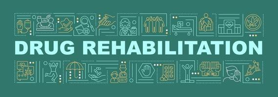 Drug rehabilitation word concepts banner. Addiction curing. Infographics with linear icons on green background. Isolated creative typography. Vector outline color illustration with text