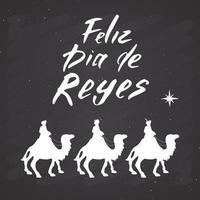 Feliz Dia de Reyes, Happy Day of kings, Calligraphic Lettering. Typographic Greetings Design. Calligraphy Lettering for Holiday Greeting. Hand Drawn Lettering Text Vector illustration